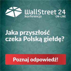 Jaka przyszłość czeka Polską giełde – konferencja WallStreet 24